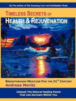Timeless Secrets of Health and Rejuvenation 9780979275753