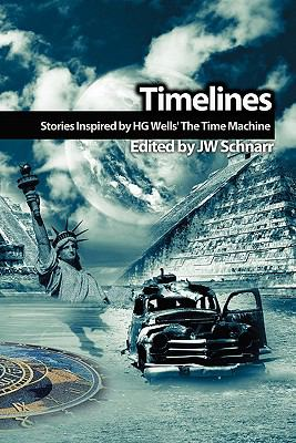 Timelines: Stories Inspired by H.G. Wells' the Time Machine 9780973483734