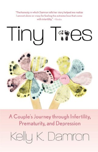 Tiny Toes: A Couple's Journey Through Infertility, Prematurity, and Depression 9780979374302