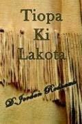 Tiopa KI Lakota 9780975436660