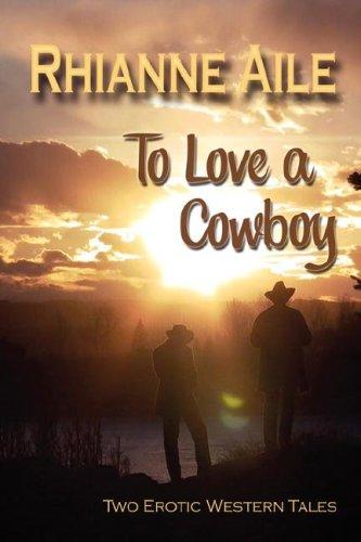 To Love a Cowboy 9780979504884