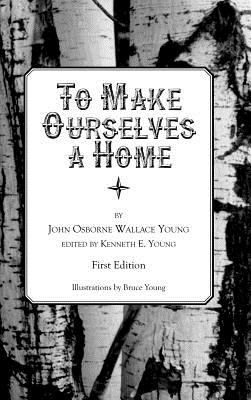 To Make Ourselves a Home (Large Print)