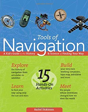 Tools of Navigation: A Kid's Guide to the History & Science of Finding Your Way 9780974934402