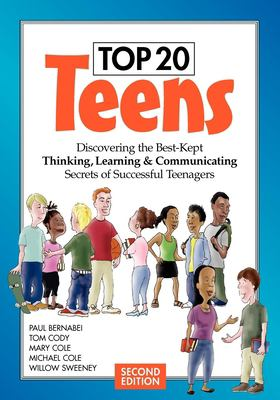 Top 20 Teens: Discovering the Best-Kept Thinking, Learning & Communicating Secrets of Successful Teenagers 9780974284309