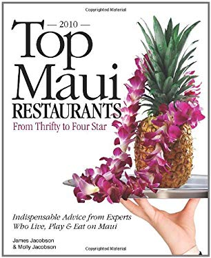 Top Maui Restaurants 2010 from Thrifty to Four Star 9780975263167