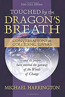 Touched by the Dragon's Breath: Conversations at Colliding Rivers 9780974871608