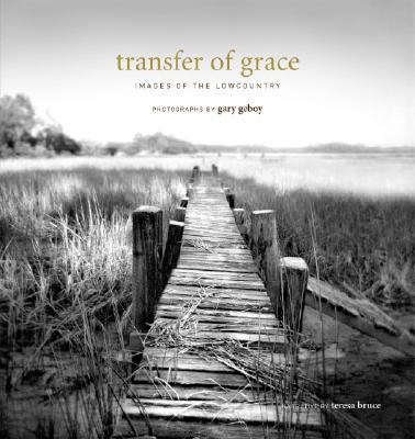 Transfer of Grace: Images of the Lowcountry [With 7 X 7 Print] 9780975349823