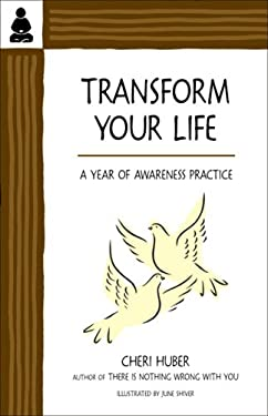 Transform Your Life: A Year of Awareness Practice 9780971030954