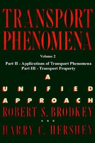 Transport Phenomena, Volume 2: A Unified Aprroach 9780972663588