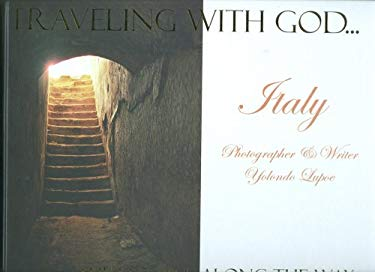Traveling with God, the Lessons Along the Way: Italy 9780977681389