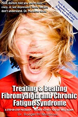 Treating and Beating Fibromyalgia and Chronic Fatique Syndrome 9780972893848