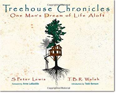 Treehouse Chronicles: One Man's Dream of Life Aloft 9780972030748