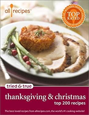 Tried & True Thanksgiving & Christmas: Top 200 Recipes