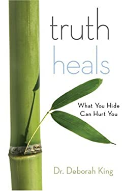 Truth Heals: Dismantling the Lies That Make Us Sick 9780978685706
