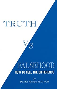 Truth Vs. Falsehood: How to Tell the Difference 9780971500723