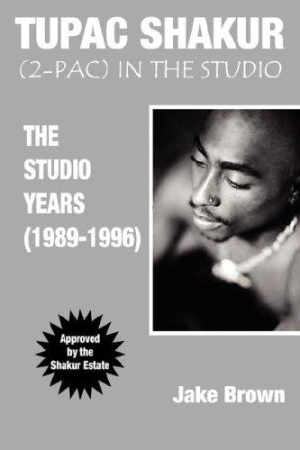 Tupac Shakur in the Studio: The Studio Years (1989-1996)
