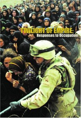 Twilight of Empire: Responses to Occupation 9780972143691
