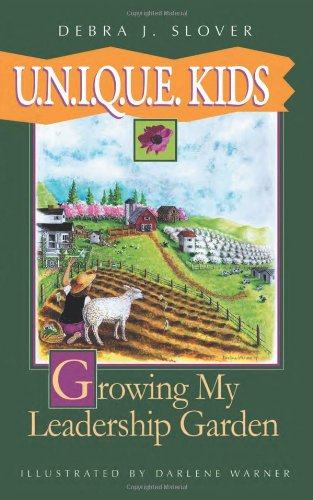 U.N.I.Q.U.E. Kids: Growing My Leadership Garden 9780978679859
