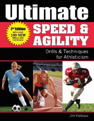 Ultimate Speed & Agility: Drills and Techniques for Athleticism 9780976294412