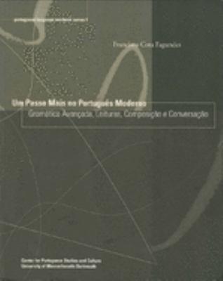 Um Passo Mais No Portugues Moderno: Gramatica Avancada, Leituras, Composicao E Conversacao 9780972256131