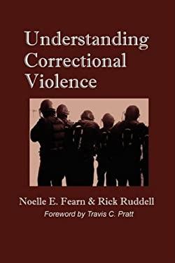 Understanding Correctional Violence 9780979645525