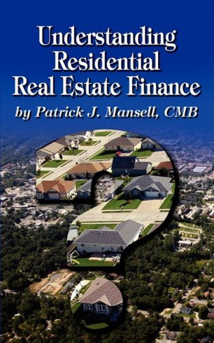 Understanding Residential Real Estate Finance 9780972856492