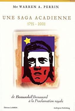 Une Saga Acadienne 9780976892717