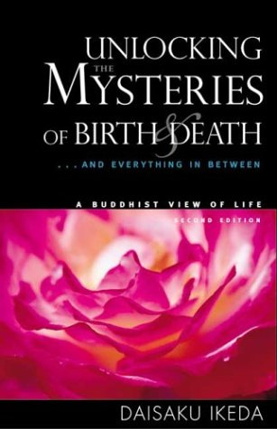 Unlocking the Mysteries of Birth & Death: . . . and Everything in Between, a Buddhist View Life 9780972326704