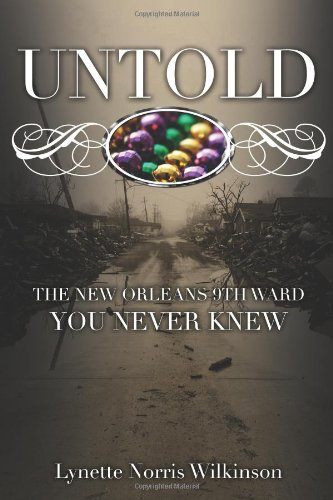 Untold: The New Orleans 9th Ward You Never Knew 9780970629210