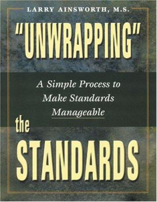 Unwrapping the Standards: A Simple Process to Make Standards Manageable 9780970945556