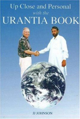 Up Close and Personal with the Urantia Book 9780979592607