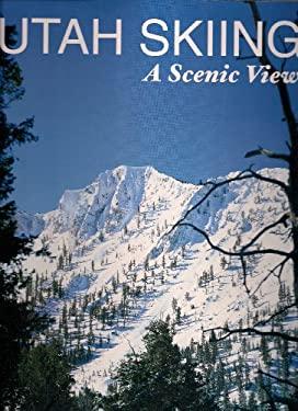 Utah Skiing: A Scenic View 9780970628008