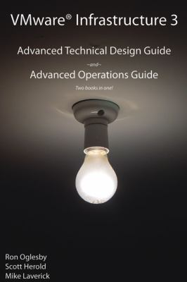VMware Infrastructure 3: Advanced Technical Design Guide and Advanced Operations Guide 9780971151086