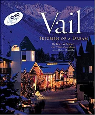 Vail: Triumph of a Dream 9780971774858