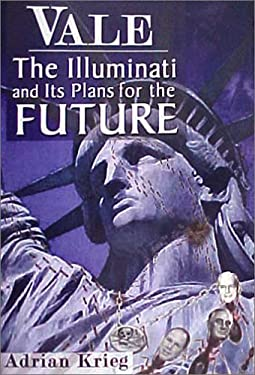Vale: The Illuminati and Their Plans for the Future 9780974850238