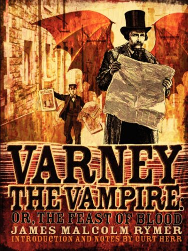 Varney the Vampire; Or, the Feast of Blood 9780979587153