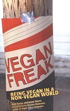Vegan Freak: Being Vegan in a Non-Vegan World 9780977080410