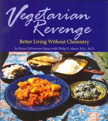 Vegetarian Revenge: Better Living Without Chemistry 9780978629526