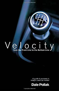 Velocity: From the Front Line to the Bottom Line 9780976009573