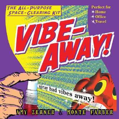 Vibe-Away!: The All-Purpose Space-Clearing Kit [With Crystal Formulas, Spray Bottle, BellWith 36 Page Instruction Manual] 9780979943317