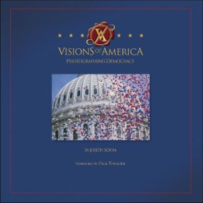 Visions of America: Photographing Democracy 9780970795717