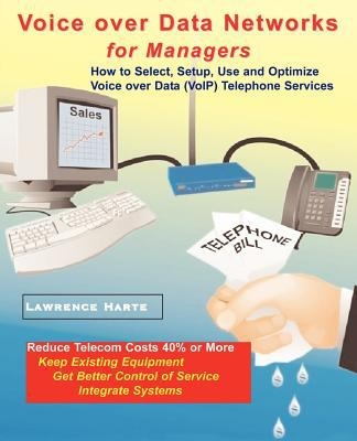 Voice Over Data Networks for Managers 9780972805322
