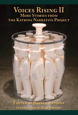 Voices Rising II: More Stories from the Katrina Narrative Project 9780970619082