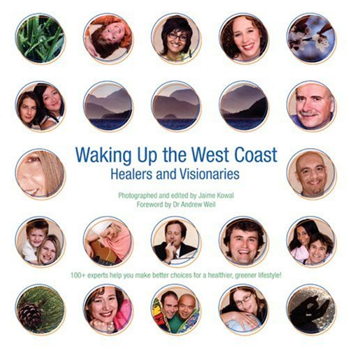Waking Up the West Coast: Healers and Visionaries 9780973908800