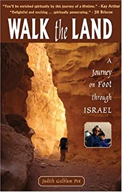 Walk the Land: A Journey on Foot Through Israel 9780975961957