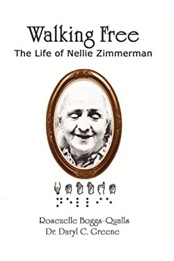 Walking Free: The Life of Nellie Zimmerman 9780979510359