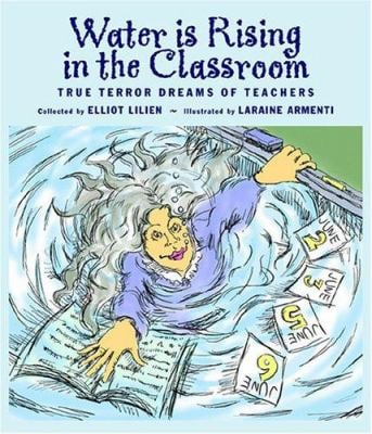 Water Is Rising in the Classroom: True Terror Dreams of Teachers 9780972168748