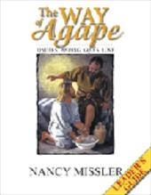 Way of Agape Leader's Guide: Personal Application Workbook
