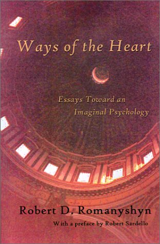 Ways of the Heart: Essays Toward an Imaginal Psychology 9780971367111