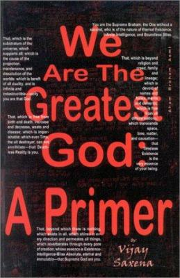 We Are the Greatest God: A Primer 9780971988408
